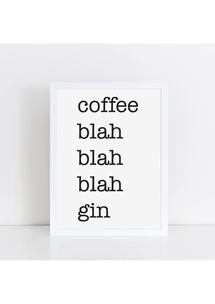 Coffee Blah... print/greetings card – The Little Jones Typographic print perfect for any room in the home, but particularly the kitchen. Kitchen poster, monochrome print, Scandi style print, gin print, new home present, home decor print