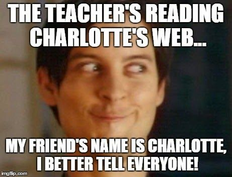 any name you read, they can come up with SOMEBODY they know with that same name, and they will wave their hand wildly until they can share this tidbit with everyone #teacherlife