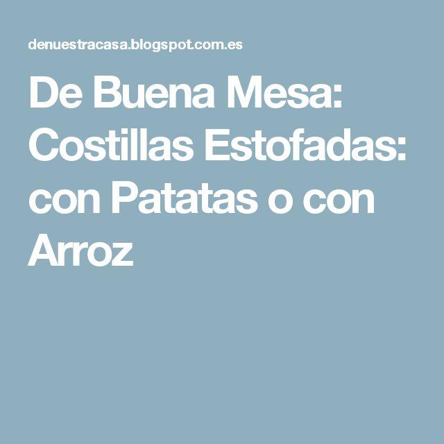 De Buena Mesa: Costillas Estofadas: con Patatas o con Arroz