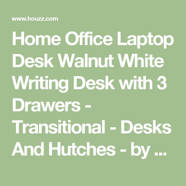 Home Office Laptop Desk Walnut White Writing Desk with 3 Drawers - Transitional - Desks And Hutches - by ADARN INC.