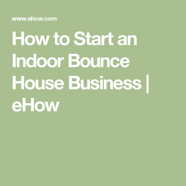 How to Start an Indoor Bounce House Business | eHow