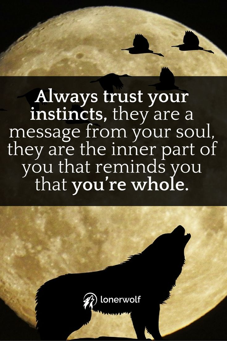 Trust your instincts, listen to your intuition - you are whole! ~ Intuition Quotes ~ Soul Quotes ~