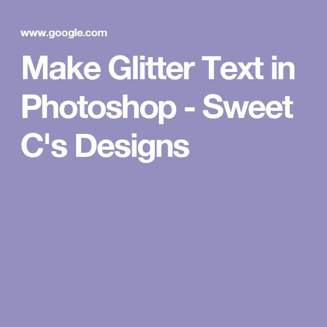 Make Glitter Text in Photoshop - Sweet C's Designs