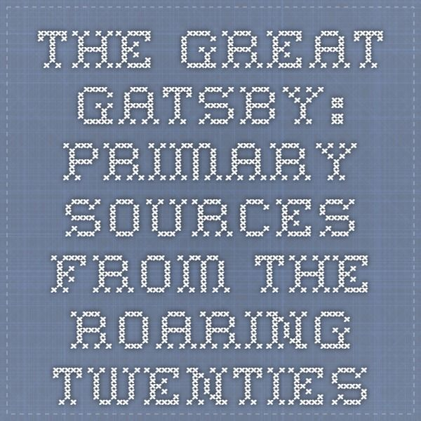The Great Gatsby: Primary Sources from the Roaring Twenties