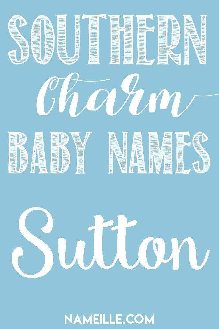 Sutton I Southern Baby Names I Origins & Meanings I Nameille.com