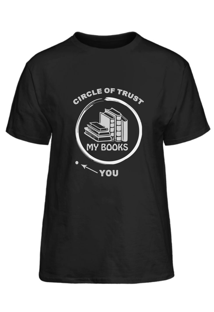 Circle Of Trust My Books You T-Shirt