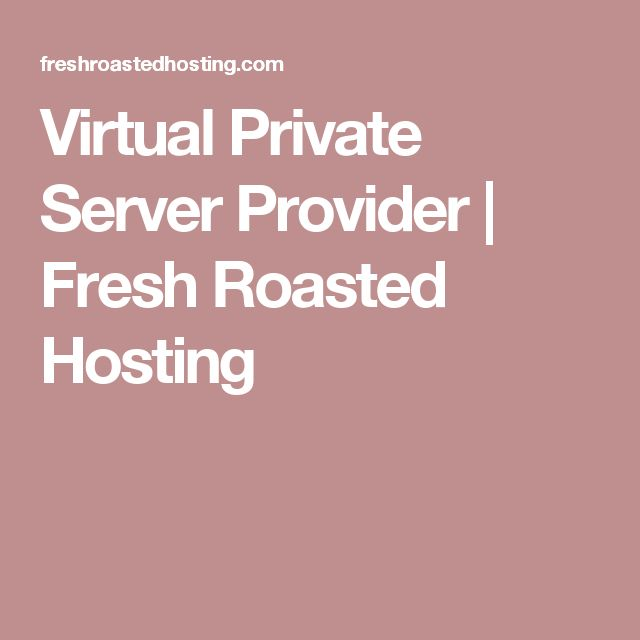 Virtual Private Server Provider | Fresh Roasted Hosting