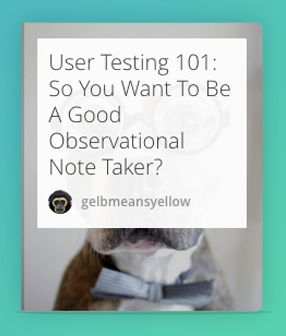 A few notes and tips on being a helpful productive member of the user test research crew.  #UserResearch #UserTesting