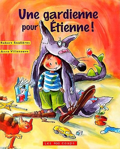 Une gardienne pour Étienne / Robert Soulières
