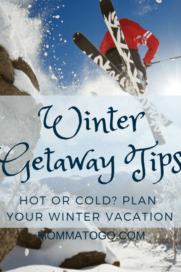 How to Plan your Winter Getaway | Vacation Planning Tips | Family Travel Tips | Winter Travel Tips | Best Winter Vacation Destinations | Winter Travel Packing | Winter Travel Destinations | Winter Travel Outfit | Winter Getaway Ideas | Winter Getaway Warm | Ski Vacation | Mountain Vacation | Spring Break Travel Ideas | Winter Getaway Warm #Travel #FamilyTravel