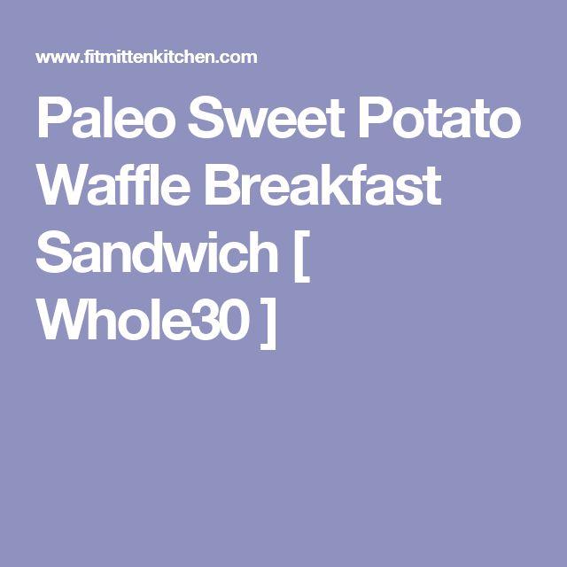Paleo Sweet Potato Waffle Breakfast Sandwich [ Whole30 ]