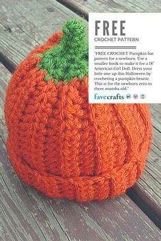 "FREE CROCHET Pumpkin hat pattern for a newborn Use a smaller hook to make it for a 18"" American Girl Doll. Dress your little one up this Halloween by crocheting a pumpkin beanie. This is for the newborn zero to three months old."