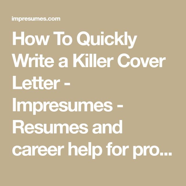 How To Quickly Write a Killer Cover Letter - Impresumes - Resumes and career help for professionals
