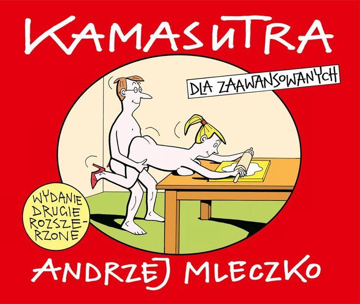 """""""Kamasutra dla zaawansowanych. Wydanie drugie rozszerzone"""" Andrzej Mleczko Published by Wydawnictwo Iskry 2016"""