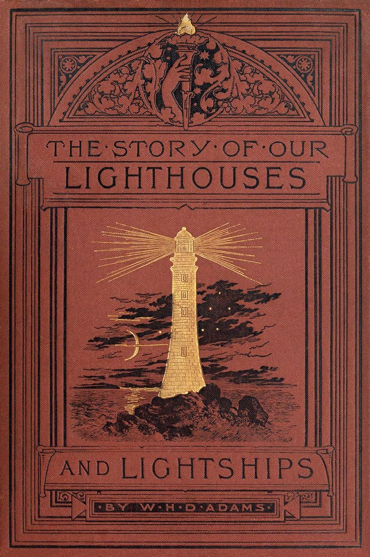 The Story Of Our Lighthouses And Lightships : Descriptive And Historical :  Adams, W H Davenport (william Henry Davenport), : Free Download &  Streaming