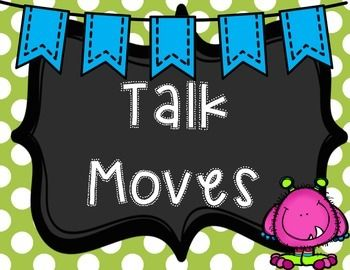 Monster Talk Move Posters that can be displayed in your classroom for you to use while facilitating discussions in your classroom and for your students to refer to when they are having conversations.