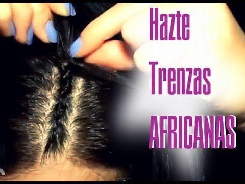 COMO HACER TRENZAS AFRICANAS PASO A PASO ❤ NATALY OLVERA - YouTube