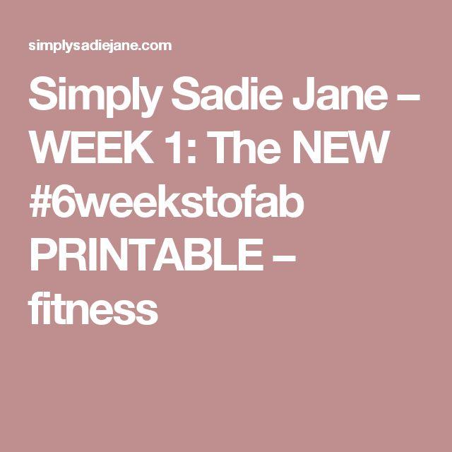 Simply Sadie Jane – WEEK 1: The NEW #6weekstofab PRINTABLE – fitness