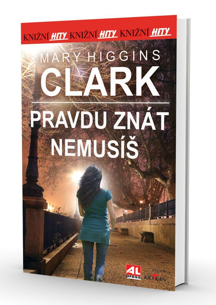 Pravdu znát nemusíš - Clarková Mary Higgins http://www.alpress.cz/pravdu-znat-nemusis-1/