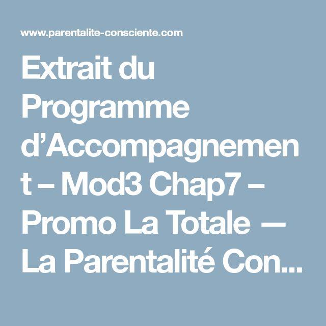 Extrait du Programme d'Accompagnement – Mod3 Chap7 – Promo La Totale — La Parentalité Consciente et Respectueuse
