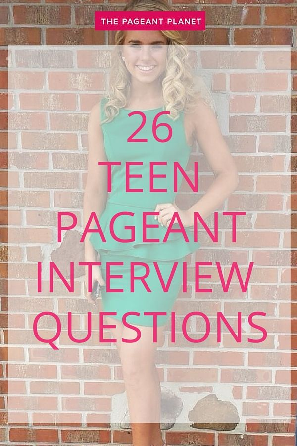 Here are a few sample teen pageant questions to cut your teeth on but my hope is that after your pageant you will come back to this forum thread to list more of the pageant questions that you were asked in interview.