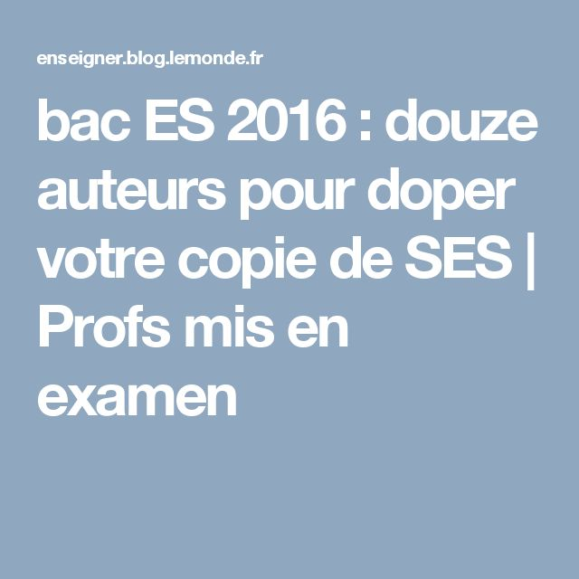 bac ES 2016 : douze auteurs pour doper votre copie de SES | Profs mis en examen