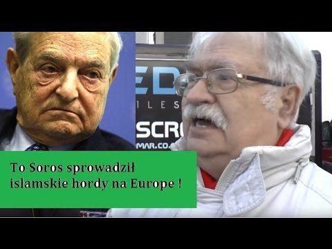 George Soros spowodował najazd islamskich hord! - prof. Jerzy Nowak.