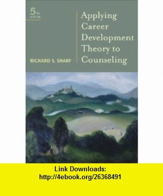 Student Manual for Sharfs Applying Career Development Theory to Counseling, 5th (9780495804789) Richard S. Sharf , ISBN-10: 0495804789  , ISBN-13: 978-0495804789 ,  , tutorials , pdf , ebook , torrent , downloads , rapidshare , filesonic , hotfile , megaupload , fileserve