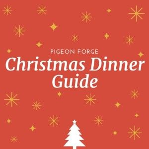 Restaurants open on Christmas Eve and Christmas in Pigeon Forge 2015