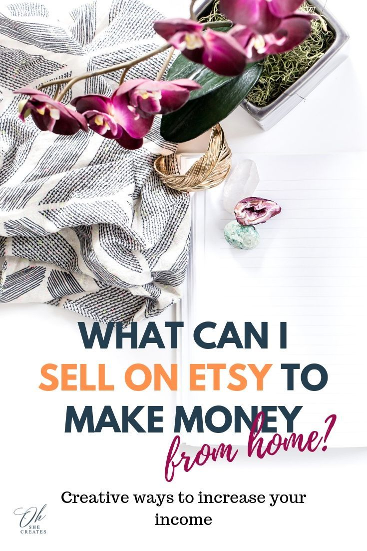 Sell On Etsy To Make Money From Home What Sells On Etsy Making Money On Etsy Sell On Etsy