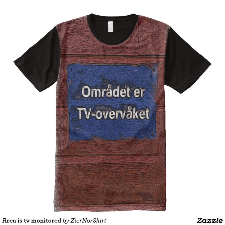 Area is tv monitored All-Over print t-shirt