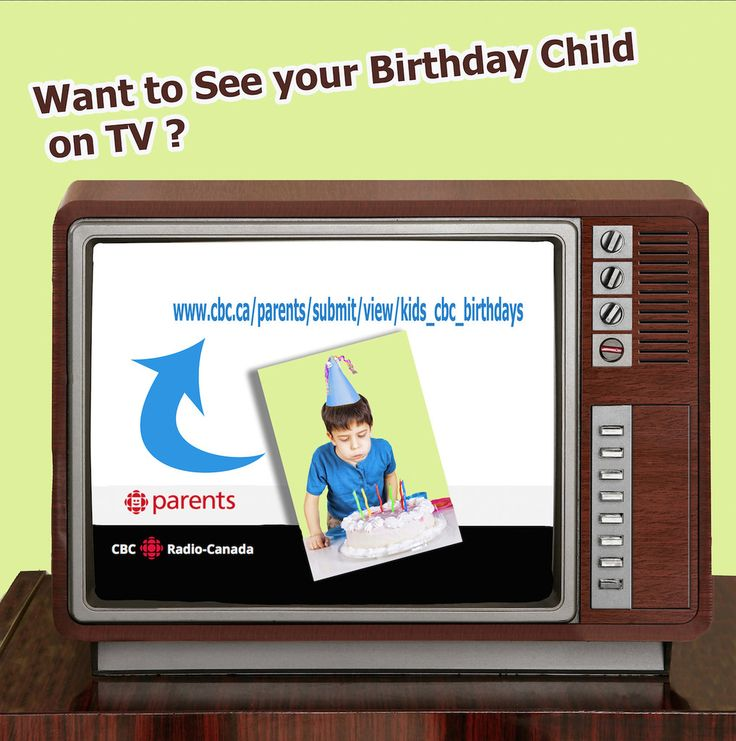 Want to see your Birthday Child on Canadian TV?