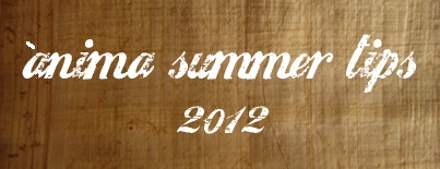 Ànima summer tips 2012