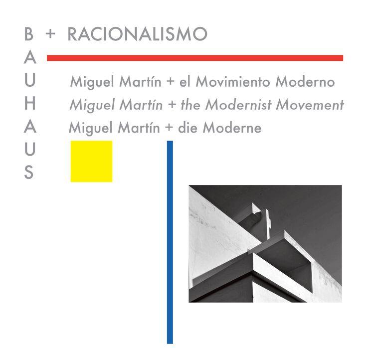 Bauhaus + Racionalismo : Miguel Martín + el Movimiento Moderno = Miguel Martín + the Modern Movement = Miguel Martín + die Moderne / Lorett Rodríguez Schaefer, Johannes Peter.-- Berlín ; Las Palmas de Gran Canaria : Artshop, 2017.