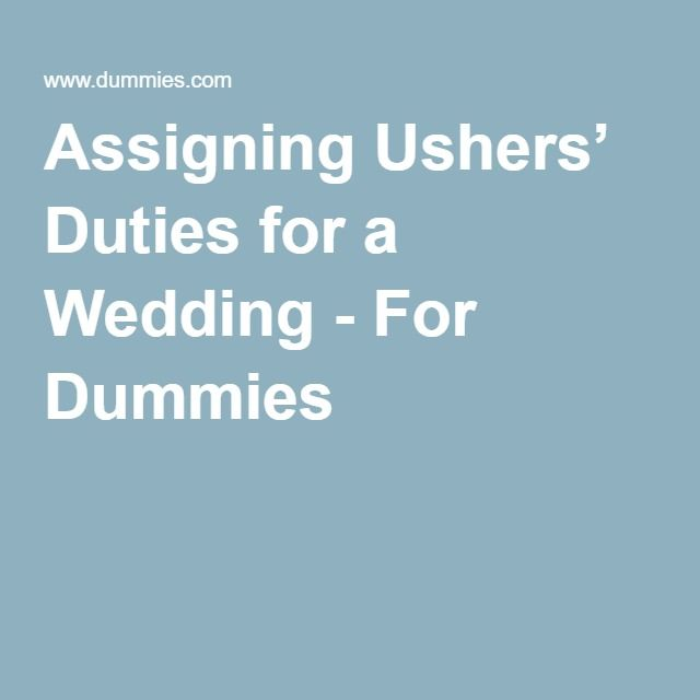 Assigning Ushers' Duties for a Wedding - For Dummies