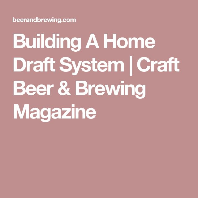 Building A Home Draft System | Craft Beer & Brewing Magazine