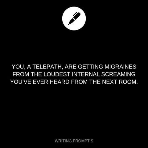Image may contain: text that says 'YOU, A TELEPATH, ARE GETTING MIGRAINES FROM THE LOUDEST INTERNAL SCREAMING YOU'VE EVER HEARD FROM THE NEXT …
