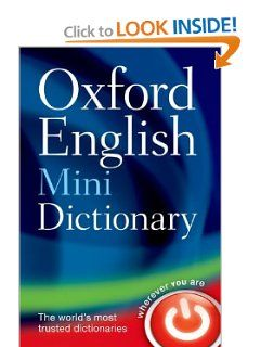 Oxford English Mini Dictionary by Oxford Dictionaries. Save 6 Off!. $8.44. Publisher: Oxford University Press, USA; 7 edition (March 15, 2011). Edition - 7. Publication: March 15, 2011