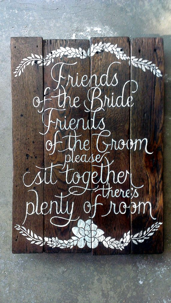 """friends of the bride, friends of the groom, please sit together, there's plenty of room"" with rustic-romantic succulent detail! {please sit together CUSTOM handpainted wooden SIGN by emlaurenVO, $120.00}"