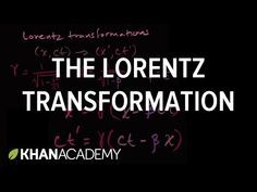 Introduction to the Lorentz transformation | Special relativity | Physics | Khan Academy - YouTube