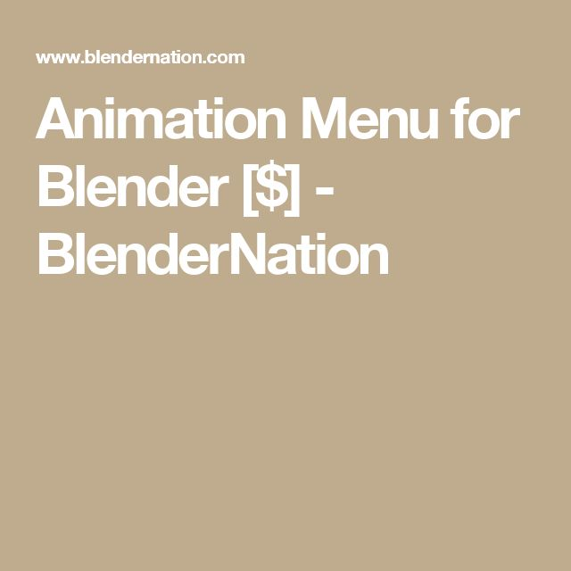 Animation Menu for Blender [$] - BlenderNation