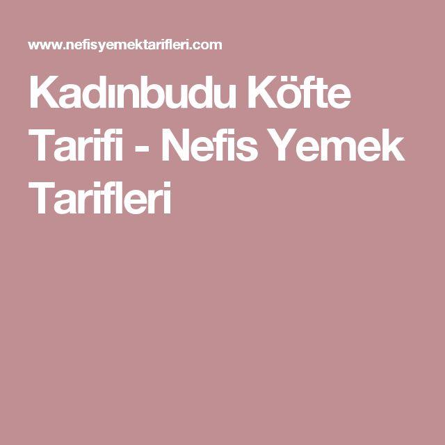 Kadınbudu Köfte Tarifi - Nefis Yemek Tarifleri