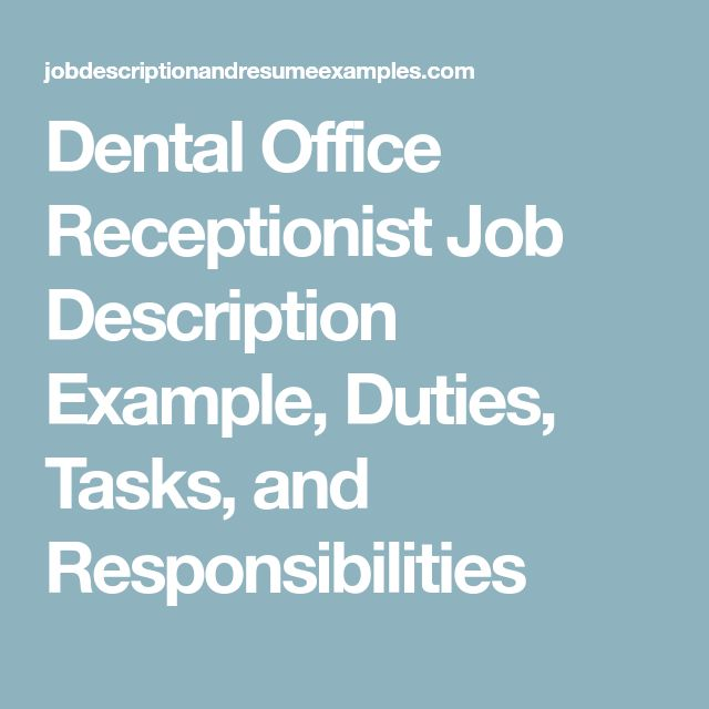Dental Office Receptionist Job Description Example, Duties, Tasks, and Responsibilities