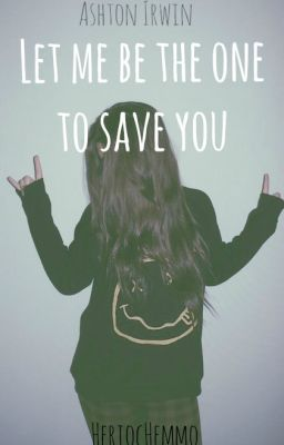 """Read """"Let Me Be The One To Save You"""" by Heriochemmo! It's such an awesome fanfic about Ashton Irwin!!! MADE ME CRY!!!!"""