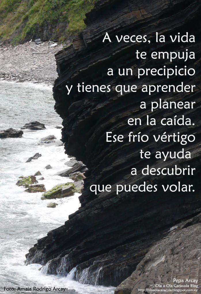 """Colección de frases de Pepa Arcay De """"Ola a Ola Caracola Blog"""" http://olaaolacaracola.blogspot.com.es/"""