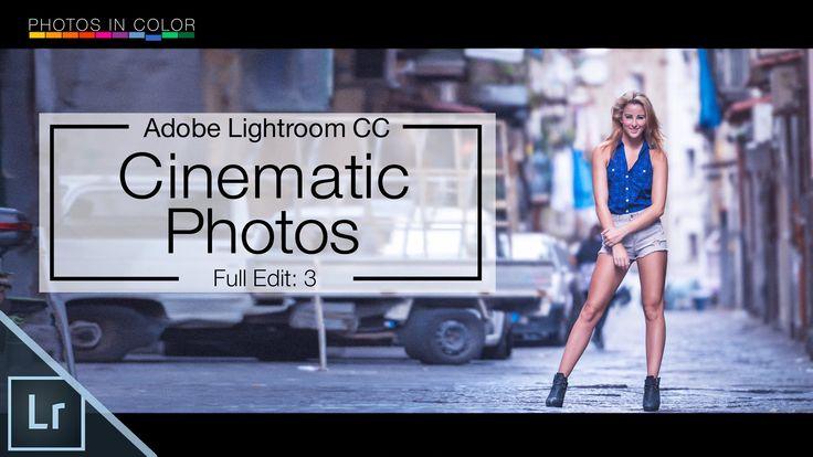 Lightroom 6 Tutorial - Cinematic Photography Edit In Lightroom CC