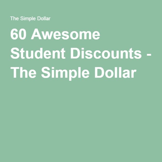60 Awesome Student Discounts - The Simple Dollar