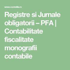Registre si Jurnale obligatorii – PFA | Contabilitate fiscalitate monografii contabile