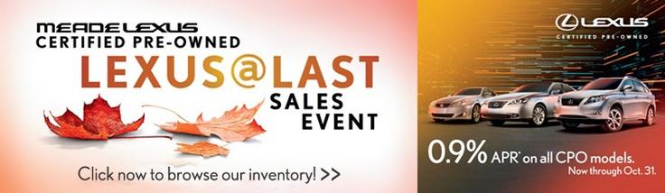The Meade Lexus Certified Pre-Owned LEXUS@LAST Sales Event--now through October 31st. #detroitlexusdealer