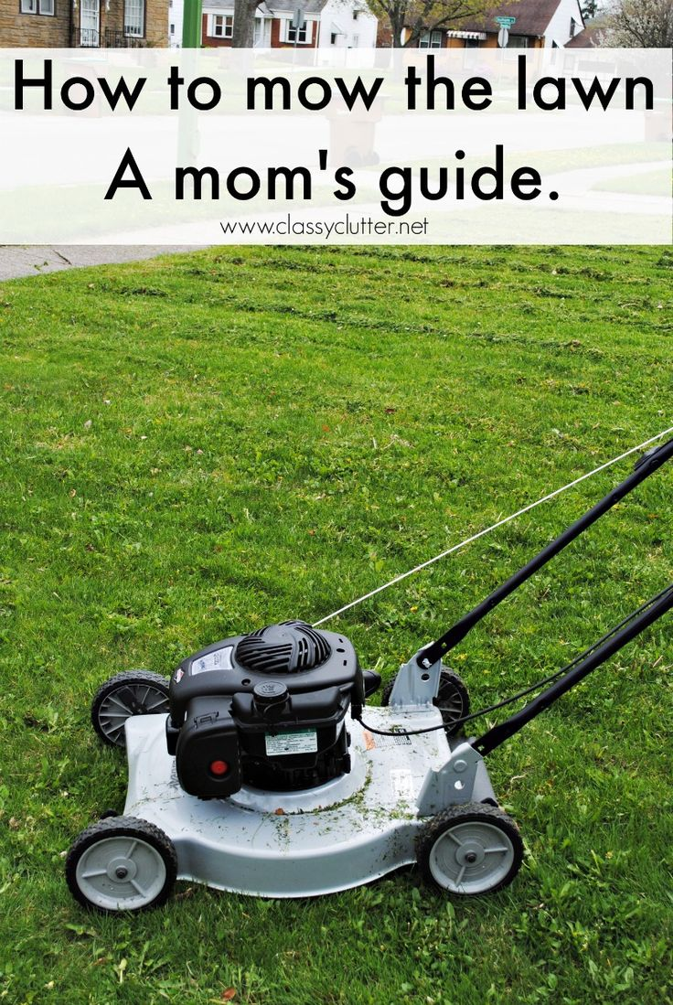 How to mow the lawn, a mom's guide | www.classyclutter.net